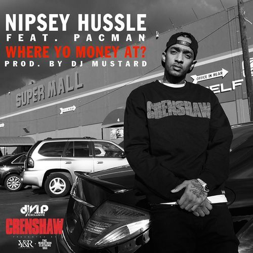 Nipsey Hu  le   Where Yo Money Nipsey Hussle Quotes