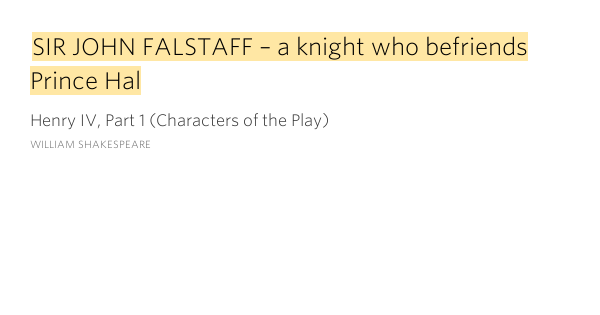 the similaritiesbetween characters in the play henry iv by william shakespeare The second henry iv play opens with prince hal and his longtime mentor and friend, falstaff, together, once more  william shakespeare based on the play/book/film .
