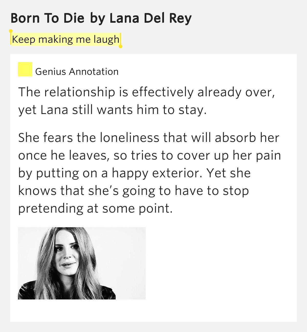 Keep making me laugh – Born To Die Lyrics Meaning