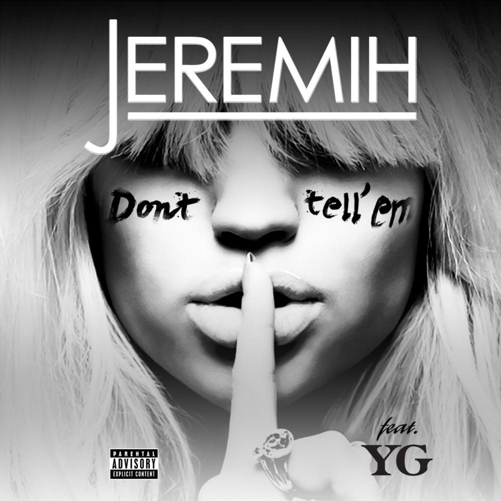 Jeremih – Don't Tell Em Lyrics