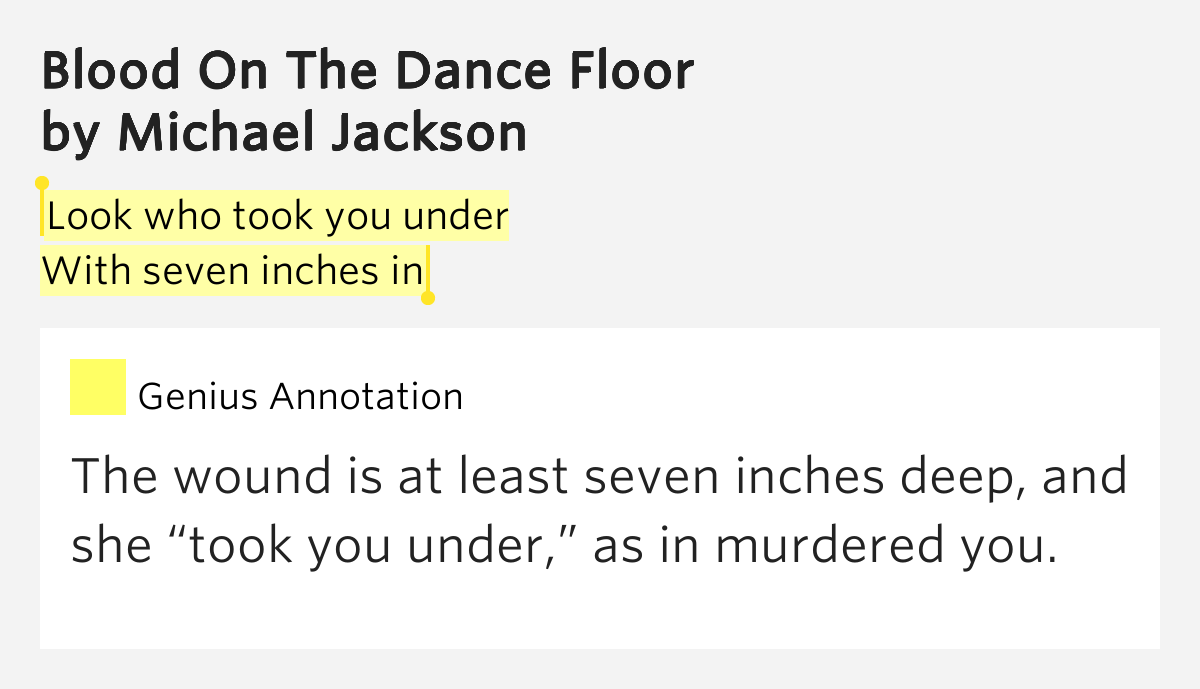 Look who took you under with seven inches in blood on for On the floor meaning