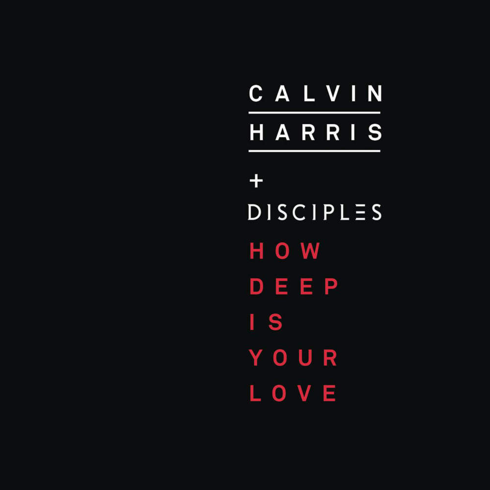 Calvin harris how deep is your love lyrics genius for Deep house music songs