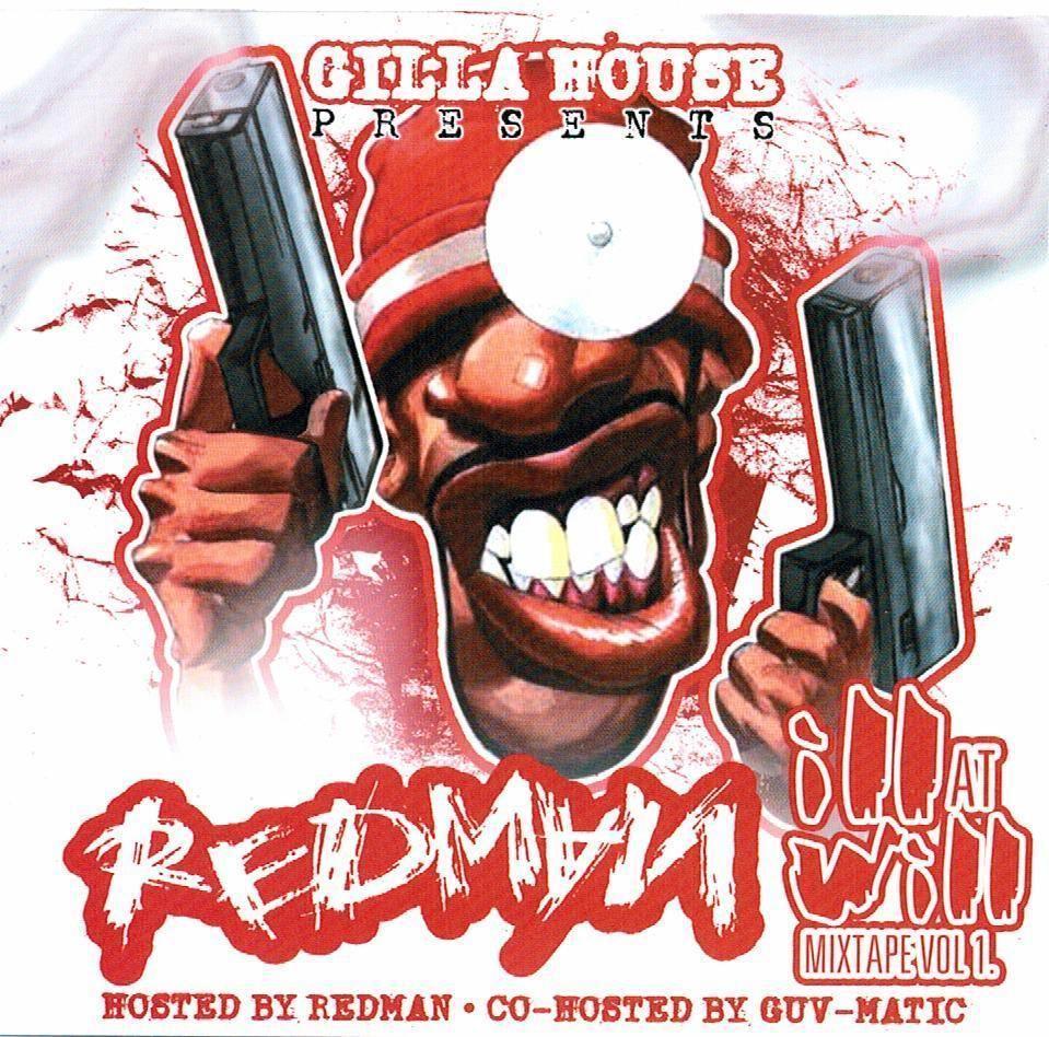 redman ill at will mixtape vol 1 lyrics genius. Black Bedroom Furniture Sets. Home Design Ideas