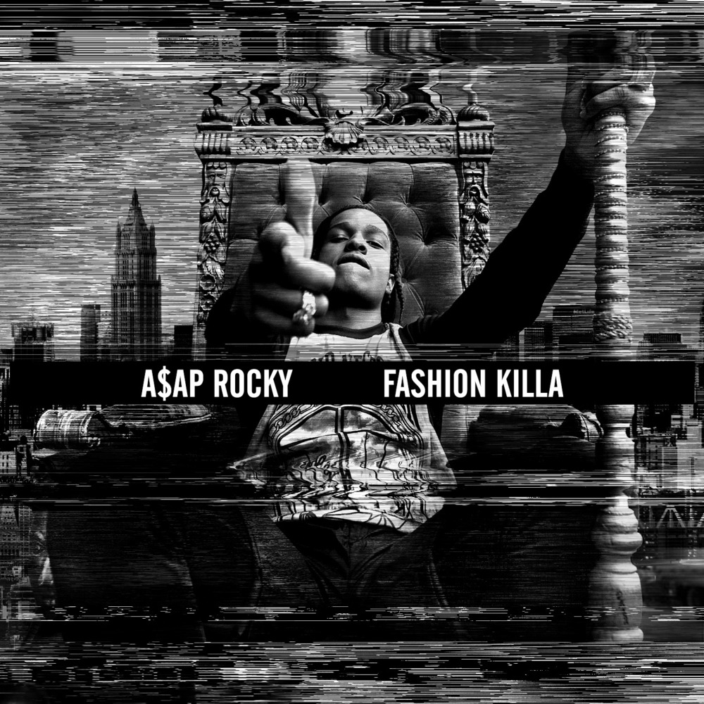 Asap Rocky Fashion Killa Lyrics that Rocky s not only on