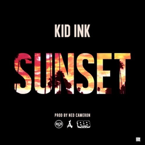 Kid Ink Sunset The song is Sunset quote