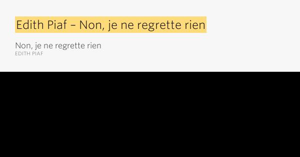 Edith Piaf – Non, je ne regrette rien – Non, je ne ...  Edith