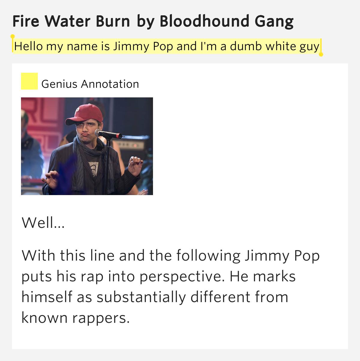 Songtext von Bloodhound Gang - Fire Water Burn Lyrics
