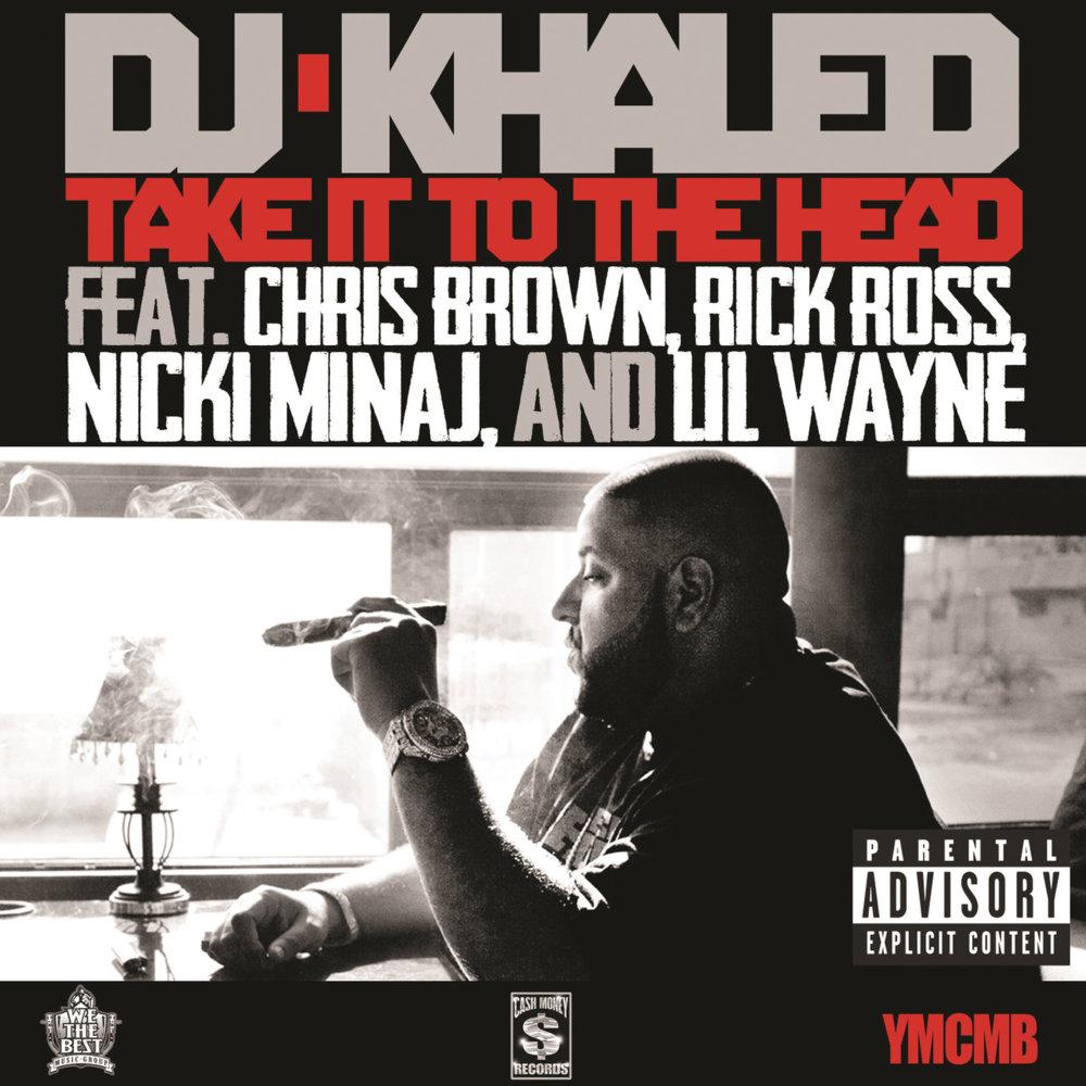 DJ Khaled - Take It to the Head Lyrics Meaning