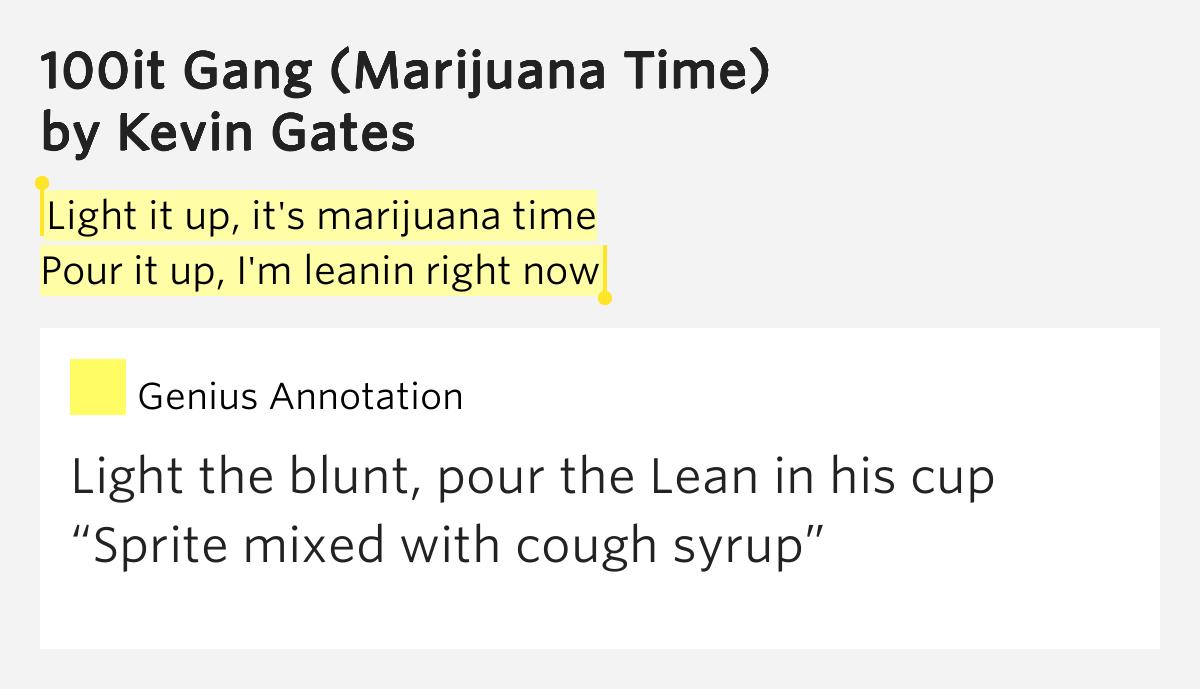Kevin Gates - 100it Gang (Marijuana Time) Lyrics