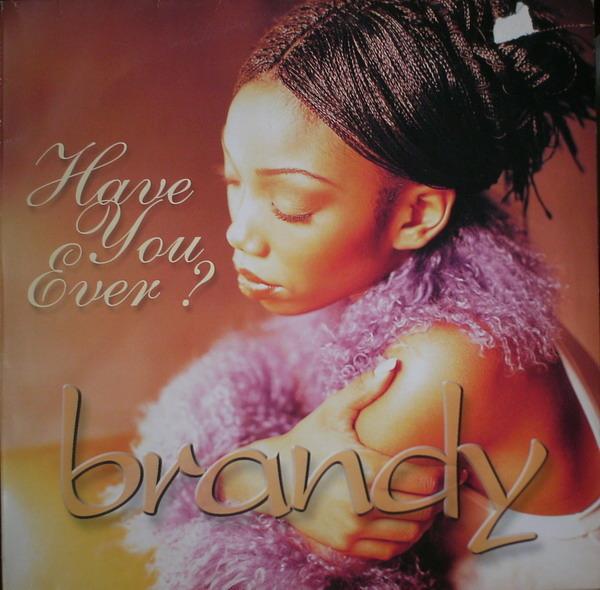 Have u ever brandy song lyrics