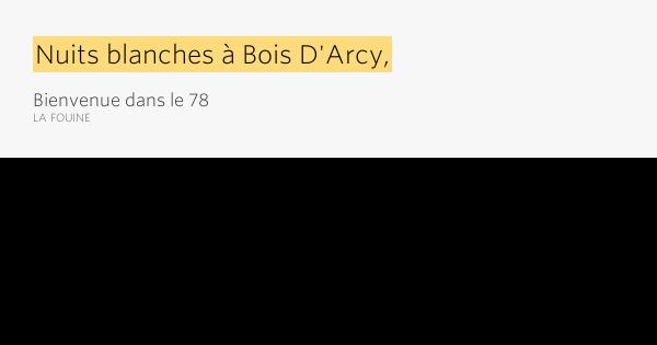 Nuits blanches à Bois DArcy, – Bienvenue dans le 78 by La