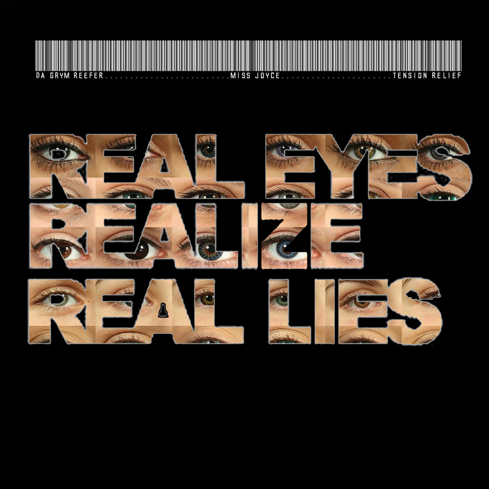 Real Eyes Real Lies Real Eyes Realize Real Lies