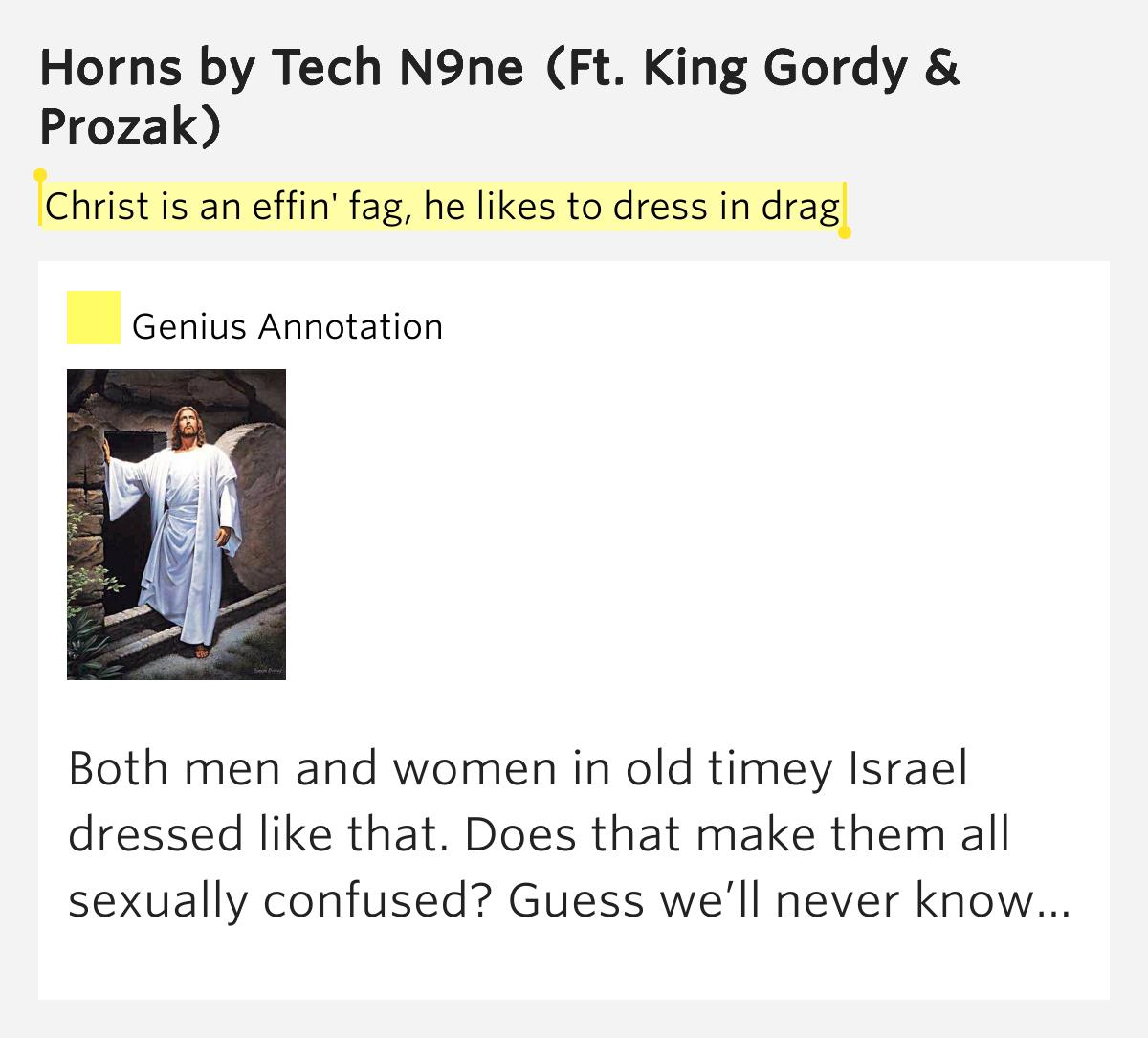 Christ is an effin' fag, he likes to dress in drag – Horns Horns Lyrics