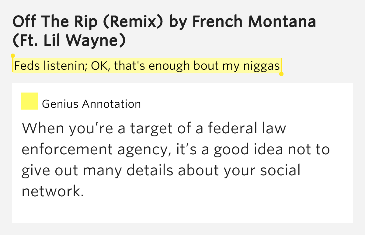 Feds listenin; OK, that's enough bout my niggas – Off The ...