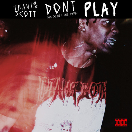 Travi$ Scott ft Big Sean & The 1975 - Don't Play  (2014)  1080p