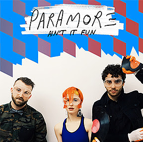 Aint It Fun Paramore Album Ain t It Fun is the sixth