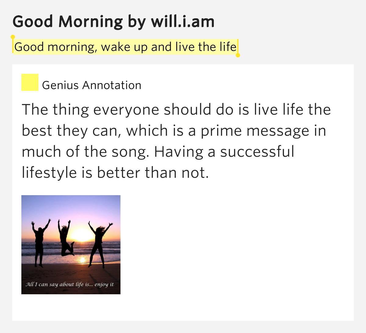 Good Morning Everyone Gee Lyric : Good morning wake up and live the life