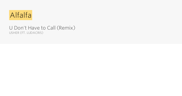Alfalfa – U Don't Have to Call (Remix) by Usher