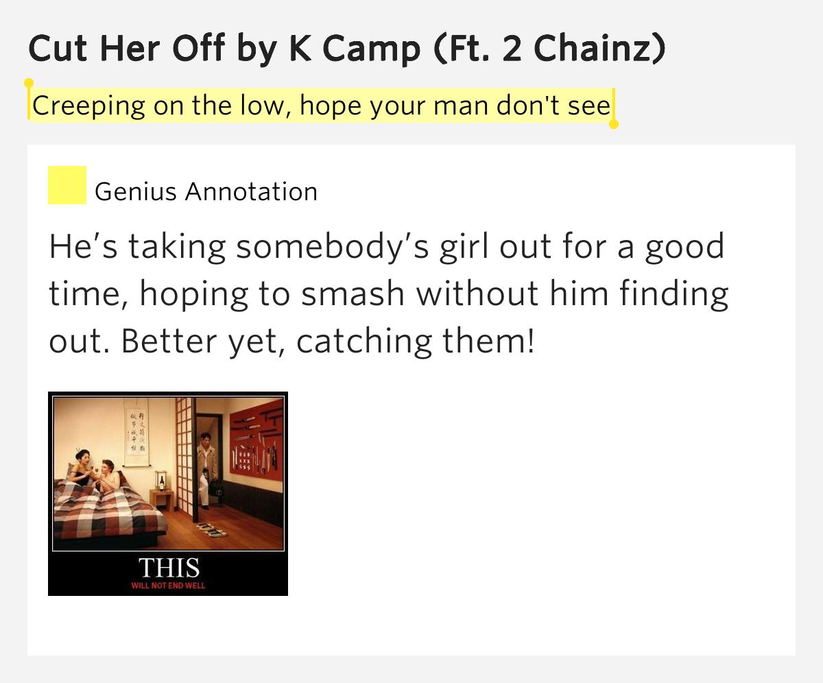 K Camp Cut Her Off Lyrics Creeping on the low, h...