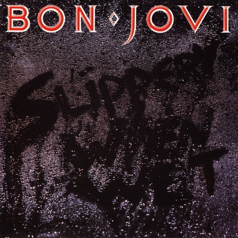 bon jovi � slippery when wet lyrics genius