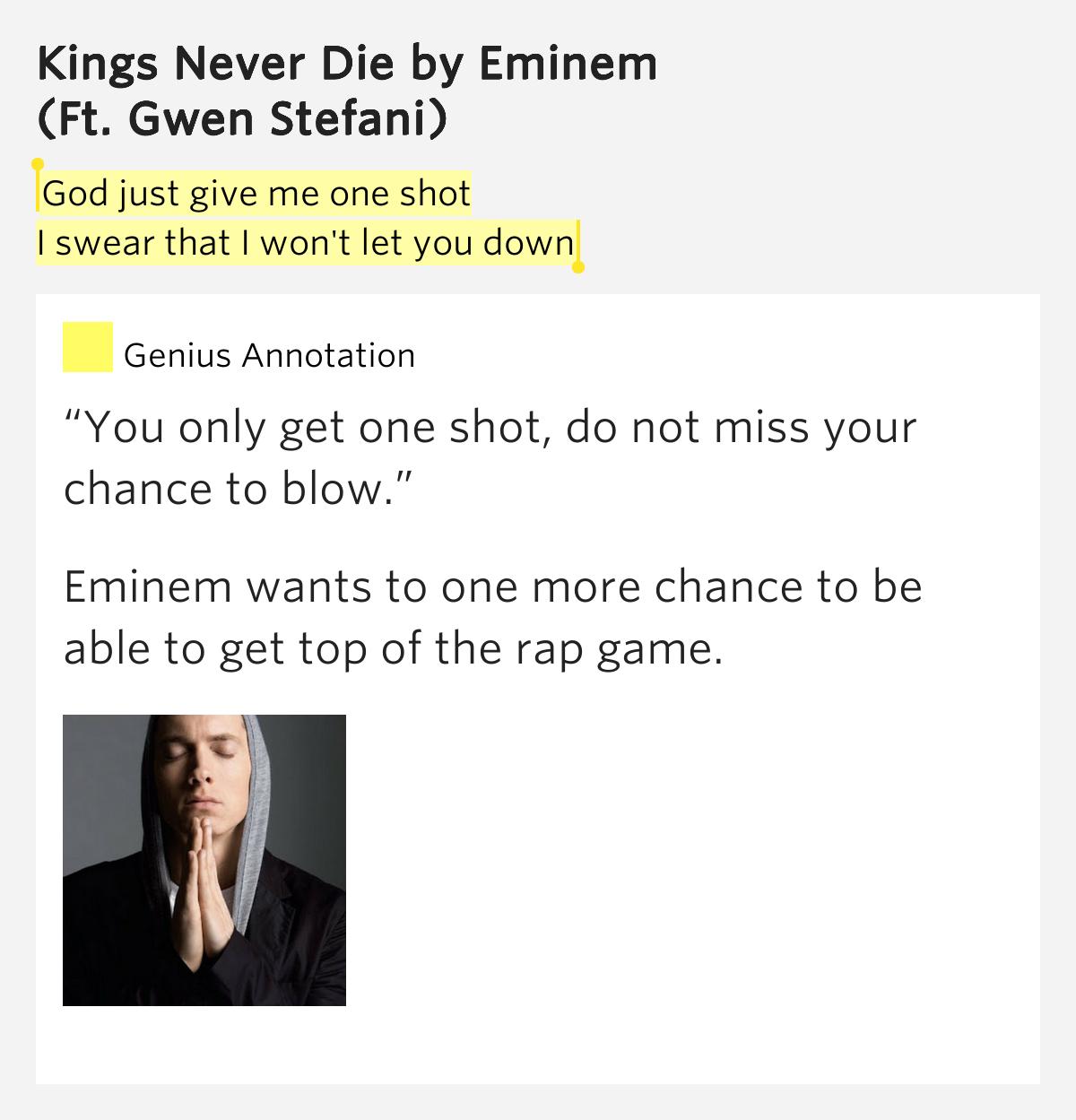 You Better Never Let It Go Eminem: God Just Give Me One Shot / I Swear That I Won't Let You