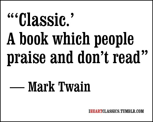 Another Mark Twain quote on the word classic that fits ...
