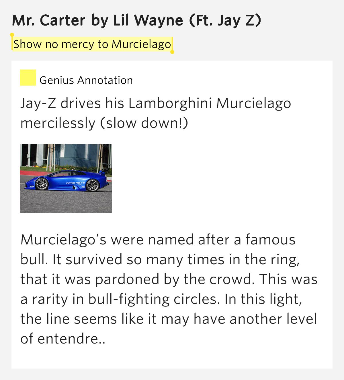 Show No Mercy To Murcielago Mr Carter By Lil Wayne