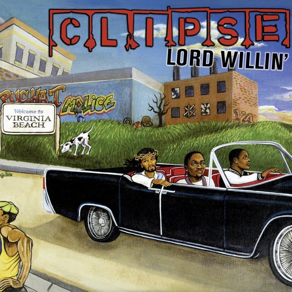 clipse � lord willin tracklist artwork lyrics