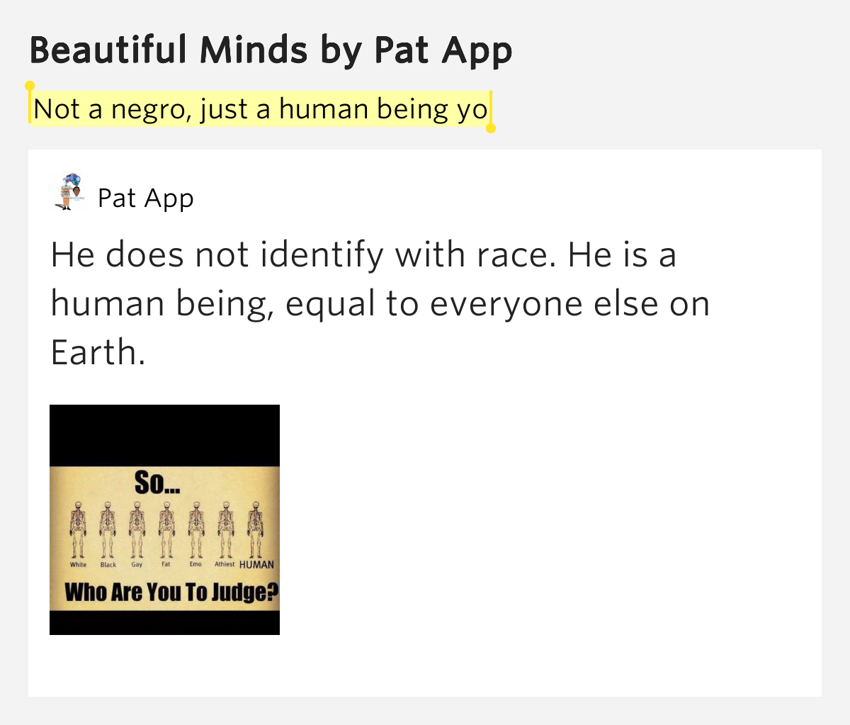 Not a negro, just a human being yo – Beautiful Minds ...