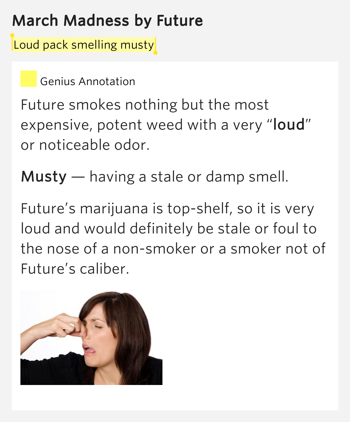 Loud pack smelling musty march madness by future for Musty odor definition