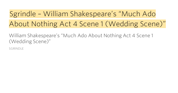 an analysis of act iv of much ado about nothing Need help with act 4, scene 1 in william shakespeare's much ado about  nothing check out our revolutionary side-by-side summary and analysis.