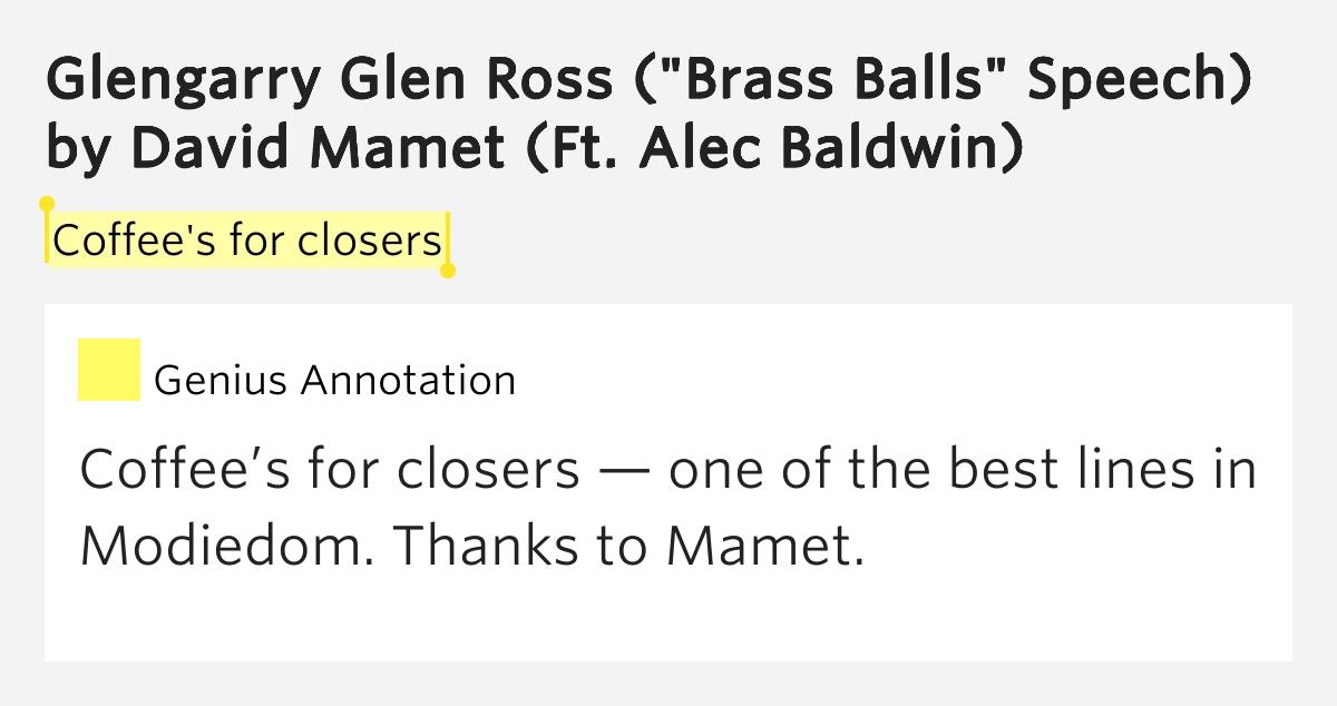 "Coffee's for closers – Glengarry Glen Ross (""Brass Balls ..."