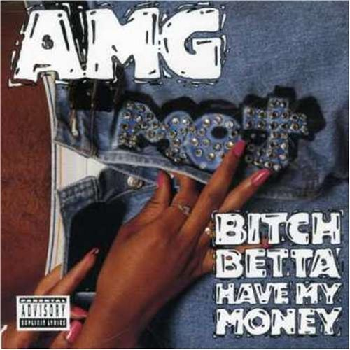 AMG - Bitch Betta Have My Money Lyrics | MetroLyrics
