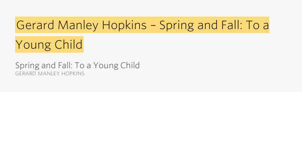"spring and fall hopkins essay Essay about two major attitudes sparknotes: hopkins s poetry: ""spring and fall"" (1880) spring and fall by gerard manley hopkins 