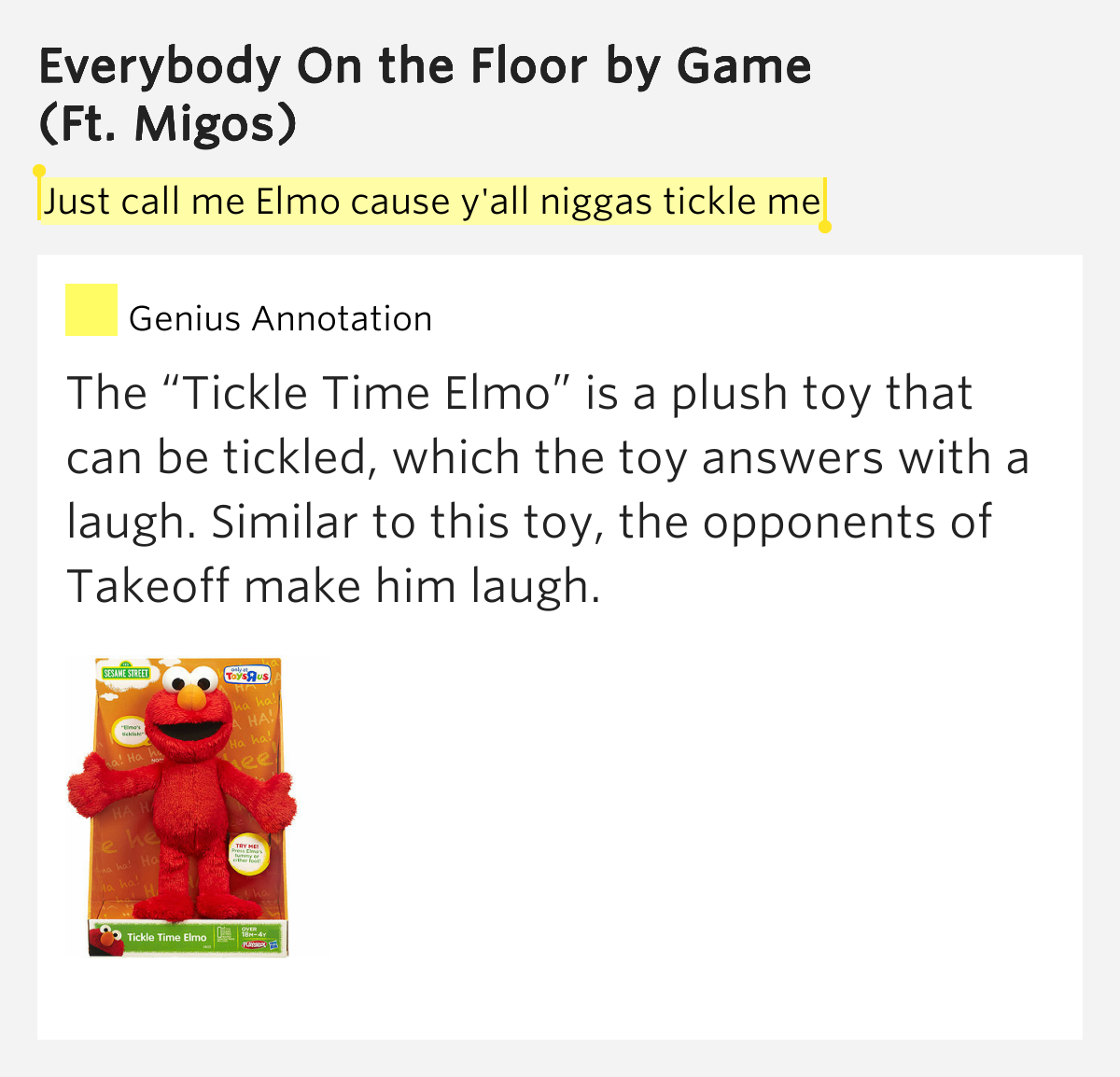 Just call me elmo cause y 39 all niggas tickle me everybody for On the floor meaning