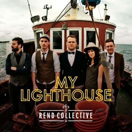 Lauren Daigle Songs >> Rend Collective – My Lighthouse Lyrics | Genius Lyrics