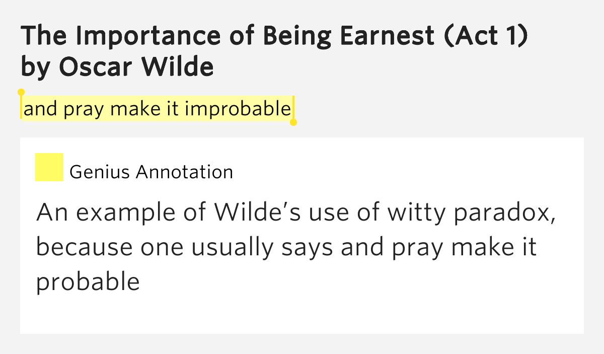 the paradox in oscar wildes the importance of being earnest The importance of being earnest is an accomplished parody of the  of oscar  wilde's most characteristic stylistic device: the paradox.