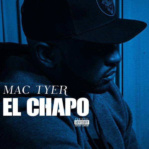 mac tyer  u2013 el chapo  u2013 el chapo by mac tyer