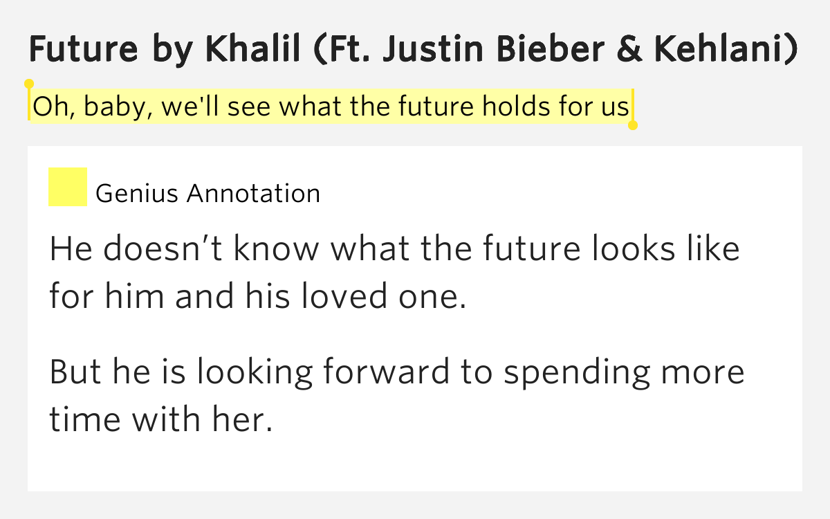 Oh, baby, well see what the future holds for us - Future
