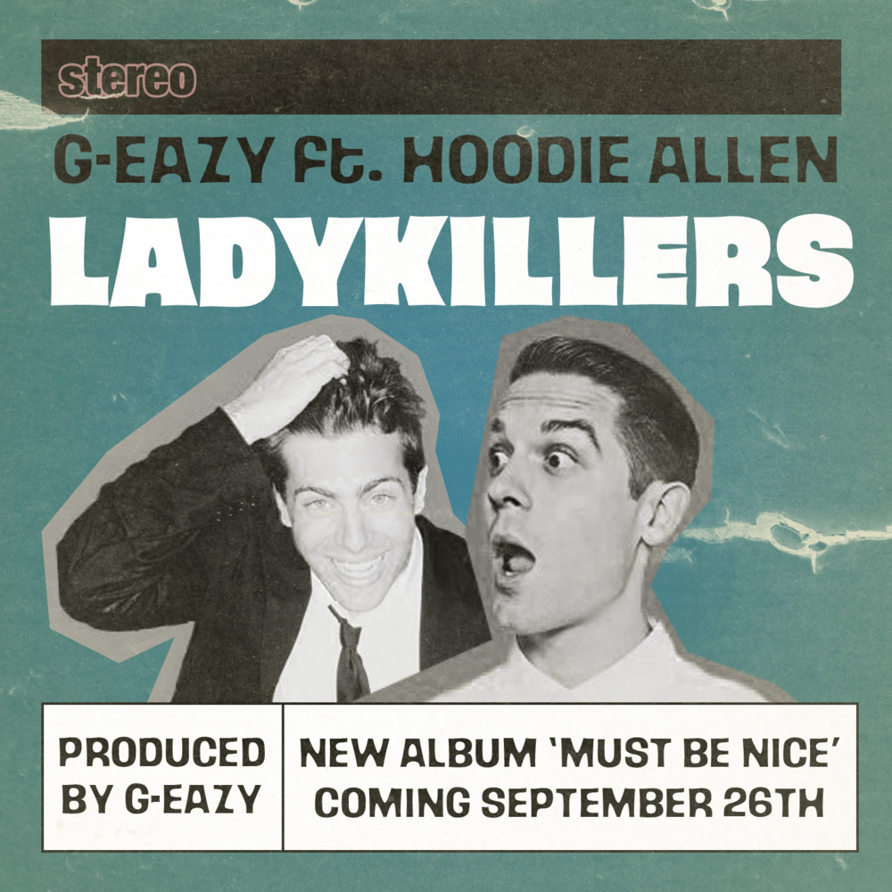 G-Eazy   Lady Killers Lyrics  G Eazy Must Be Nice