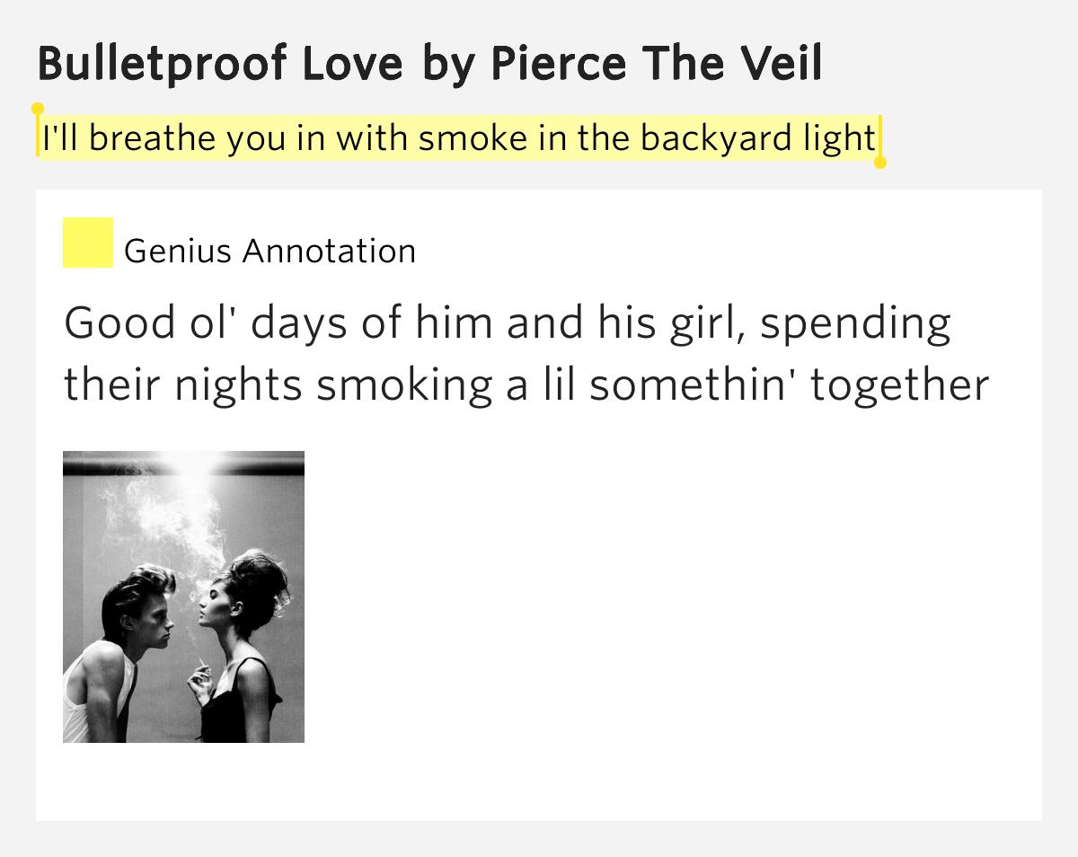 with smoke in the backyard light bulletproof love lyrics meaning
