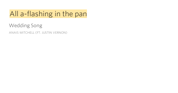 All A Flashing In The Pan Wedding Song By Anais Mitchell