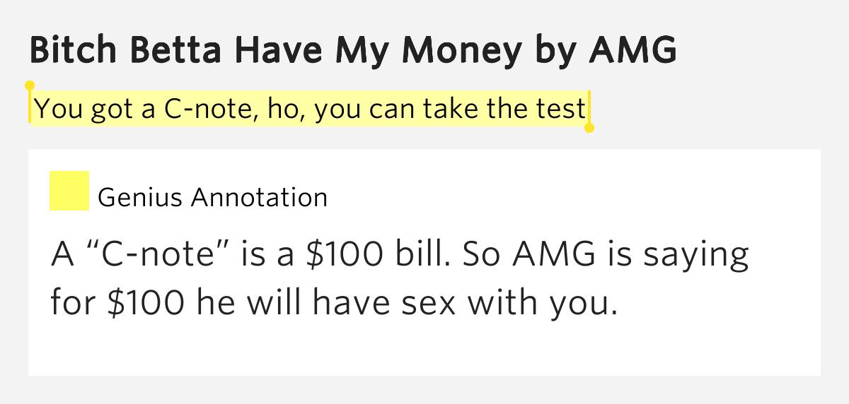 AMG - Bitch Betta Have My Money