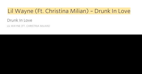 Lil Wayne - Drunk in love ft Christina Milian lyrics - YouTube