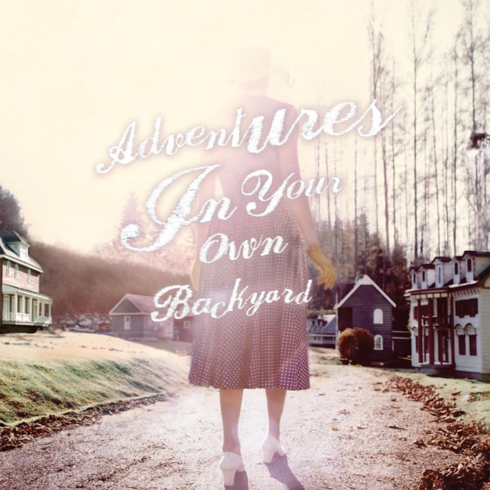 watson adventures in your own backyard lyrics genius lyrics