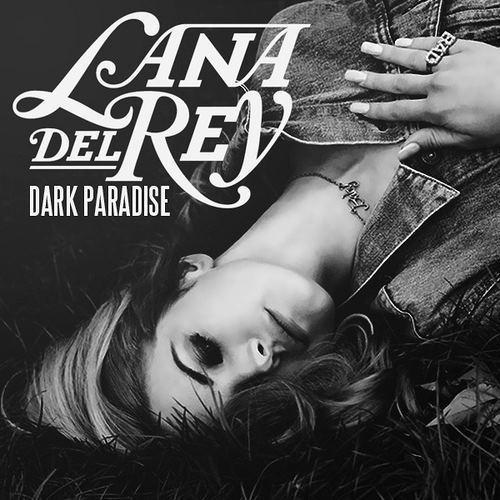 Dark Paradise Lana Del Rey Quotes Dark Paradise Lana Del...