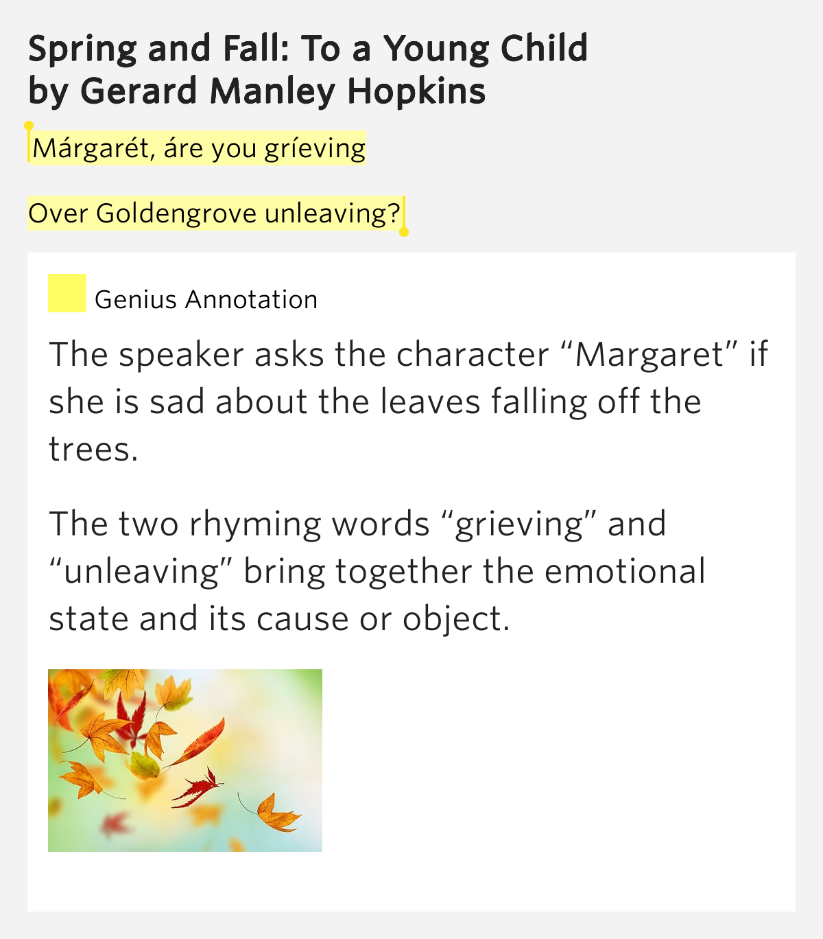gerard manley hopkins spring and fall Language and tone in spring and fall language and voice the poem is written in couplets as a lyric in sprung rhythmeach line basically has four stresses (ie a tetrameter), apart from the last line, which only has three stresses.