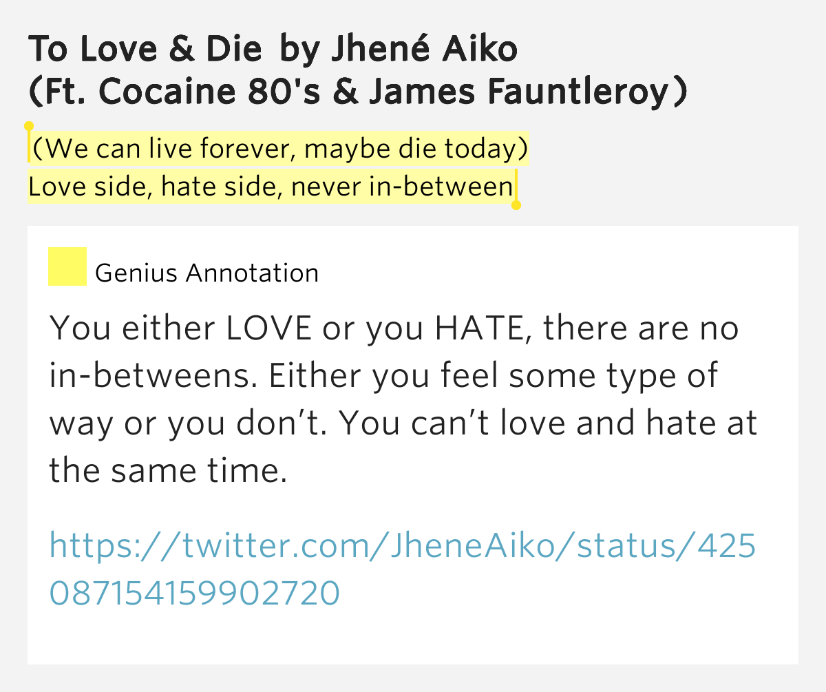 (We can live forever, maybe die today) / Love.. – To Love ... Jhene Aiko To Love And Die