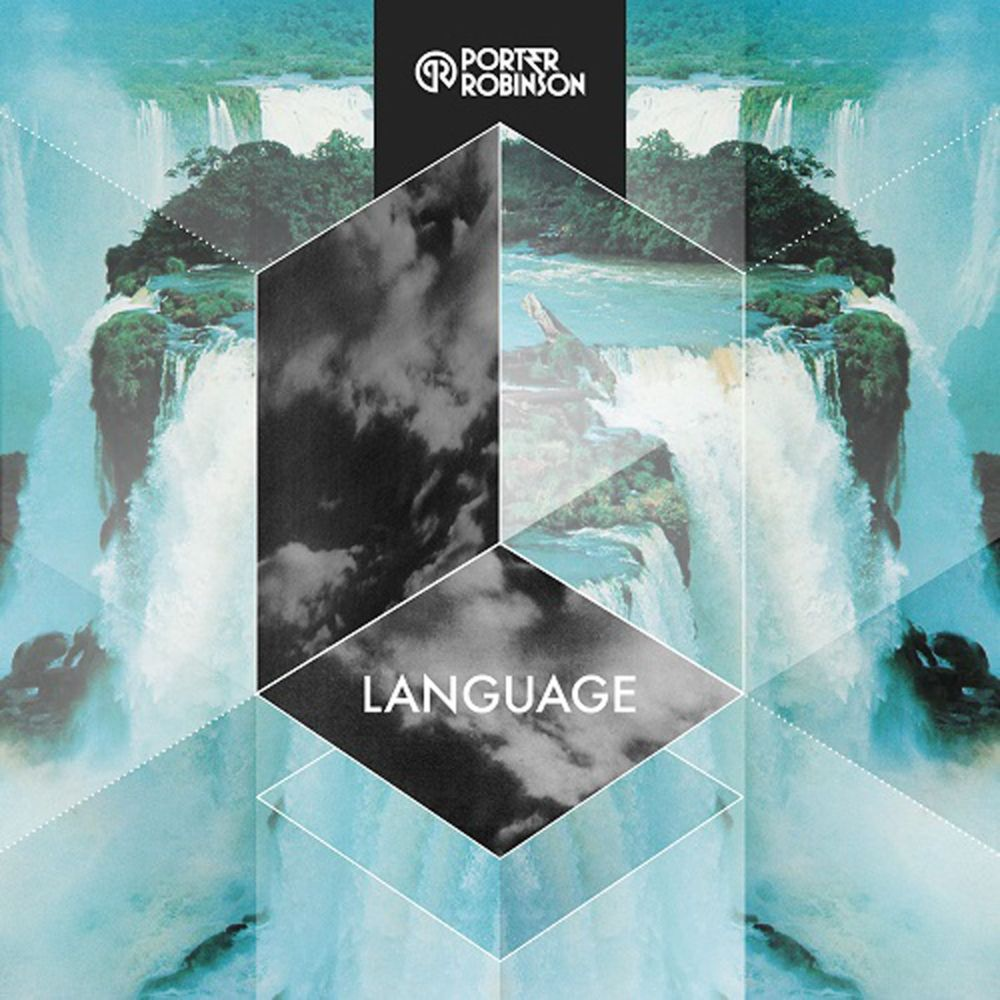 Language by Porter Robinson - Songfacts