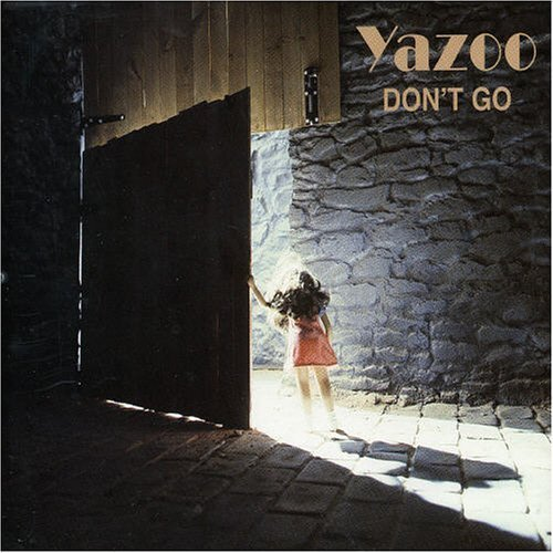 Yazoo Don T Go Lyrics Genius Lyrics